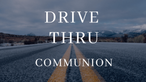 DRIVE THRU COMMUNION @ Trinity Lutheran Church | Pottsville | Pennsylvania | United States