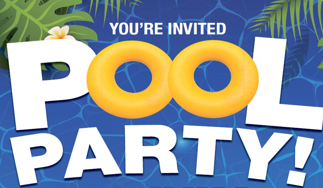 POOL PARTY – Rescheduled to July 20th